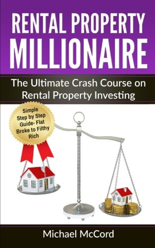 Real Estate Investing Books! - Rental Property Millionaire: The Ultimate Crash Course on Rental Property Investing (Real Estate, No Mercy Negotiation, Property, WOW Factor)