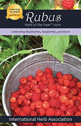 Rubus: Herb of the Year(TM) 2020: Celebrating Blackberries, Raspberries & More!