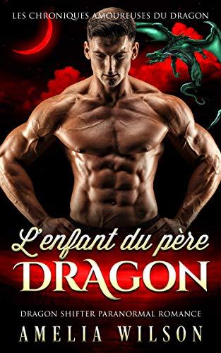 L'enfant du père DRAGON: Romance paranormale (Les Chroniques amoureuses du dragon) (French Edition)