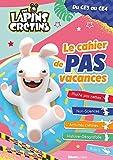 The Lapins Crétins - Le cahier de pas vacances