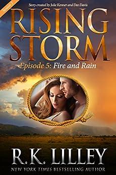 Fire and Rain, Season 2, Episode 5 (Rising Storm) by [R.K. Lilley, Julie Kenner, Dee Davis]