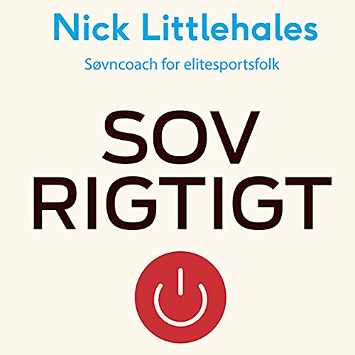 Sov rigtigt                   By:                                                                                                                                 Nick Littlehales                               Narrated by:                                                                                                                                 Finn Andersen                      Length: 6 hrs and 21 mins     Not rated yet     Overall 0.0