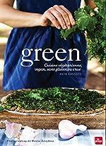 Green, cuisine végétarienne, vegan, sans gluten ou crue d'Anya Kassoff