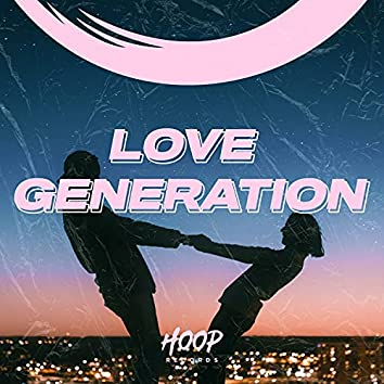 Love Generation: A Collection of the Best Romantic Songs from Hoop Records