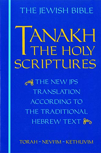 JPS TANAKH: The Holy Scriptures (blue): The New JPS...