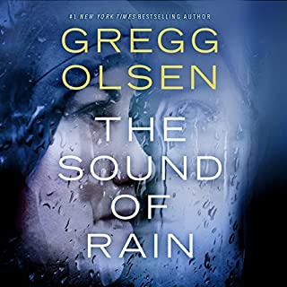 The Sound of Rain                   By:                                                                                                                                 Gregg Olsen                               Narrated by:                                                                                                                                 Karen Peakes                      Length: 9 hrs and 54 mins     851 ratings     Overall 4.2