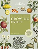 The Kew Gardener's Guide to Growing Fruit: The art and science to grow your own fruit (Kew Experts) (English Edition)