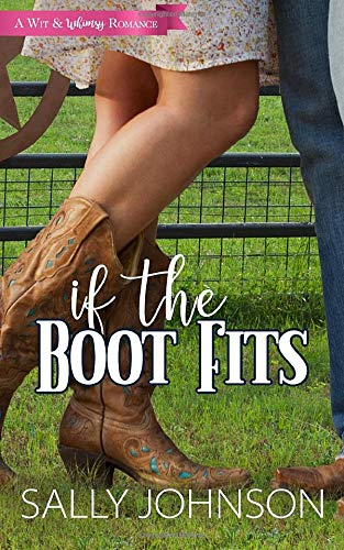 If the Boot Fits (A Wit and Whimsy Romance Novella, Band 2)