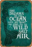 She Dreams of The Ocean Late at Night and Longs for The Wild Salt Air Vintage tin sign Placa Metal Logo Advertising Eye-Catching Wall Decoration Metal tin sign Placa Metal 20x30cm A647