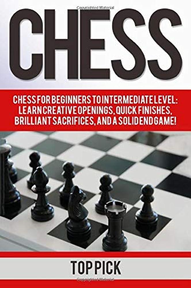 挽く高潔な画面Chess: Chess for Beginners to Intermediate Level; Learn Creative Openings, Quick Finishes, Brilliant Sacrifices, and a Solid End Game!