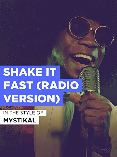 Shake It Fast (Radio Version) im Stil von