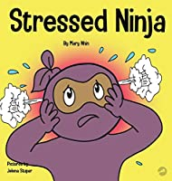 Stressed Ninja: A Children's Book About Coping with Stress and Anxiety (Ninja Life Hacks)