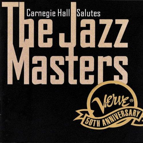 Carnegie Hall Salutes the Jazz Masters: Verve 50th Anniversary