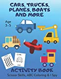 Cars Activity Book, I Spy, ABC Coloring & Scissor Skills Age 3 - 5: Trucks, Planes & More Children's Puzzle Book For 3, 4 or 5 Year Old Toddlers | ... I Spy A-Z Alphabet (Activity Books Toddlers)