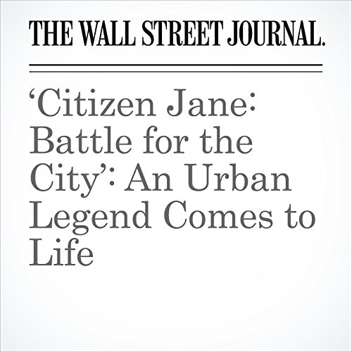 'Citizen Jane: Battle for the City': An Urban Legend Comes to Life copertina