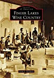 Finger Lakes Wine Country (Images of America)