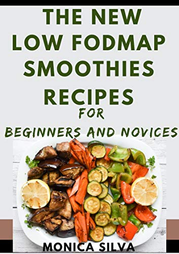 The New Low fodmap smoothies recipes for beginners and novices