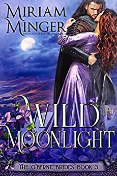 Wild Moonlight (The O'Byrne Brides Book 3) by [Miriam Minger]