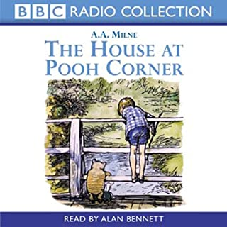 The House at Pooh Corner                   By:                                                                                                                                 A. A. Milne                               Narrated by:                                                                                                                                 Alan Bennett                      Length: 1 hr and 4 mins     21 ratings     Overall 5.0