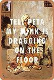 Tell Peta My Mink Is Dragging On The Floor Eisen, 20,3 x