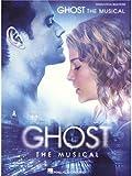 Dave Stewart/Glen Ballard: Ghost - The Musical. Sheet Music for Piano, Vocal & Guitar