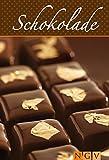 Schokolade: Die schönsten Rezepte für Pralinen, Plätzchen, Kuchen und Torten mit Schokolade
