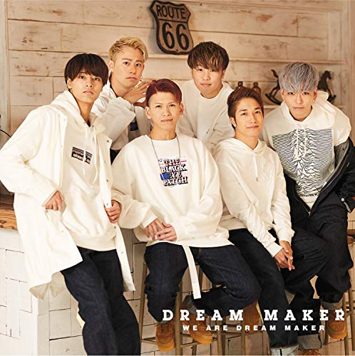 WE ARE DREAM MAKER DREAM MAKER
