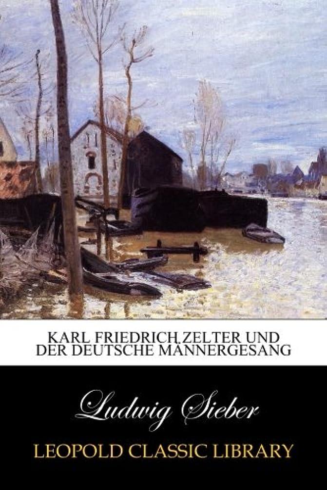 事故バクテリアリネンKarl Friedrich Zelter und der deutsche Maennergesang