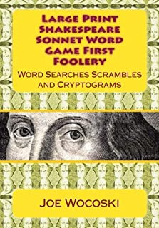 Large Print Edition Shakespeare Sonnet Word Game First Foolery: Word Games: Searches, Scrambles, Da Vinci Codes and Crypto...
