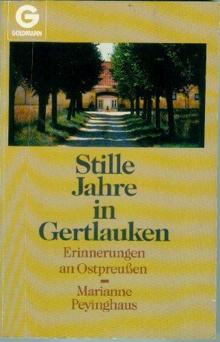 Stille Tage in Gertlauken: Erinnerungen an Ostpreussen (Goldmann Allgemeine Reihe)