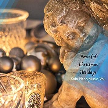 Peaceful Christmas Holidays - Solo Piano Music, Vol. 2
