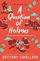 A Question of Holmes (Charlotte Holmes Novel, 4)