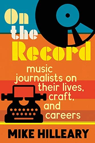 On the Record Music Journalists on Their Lives Craft and Careers product image