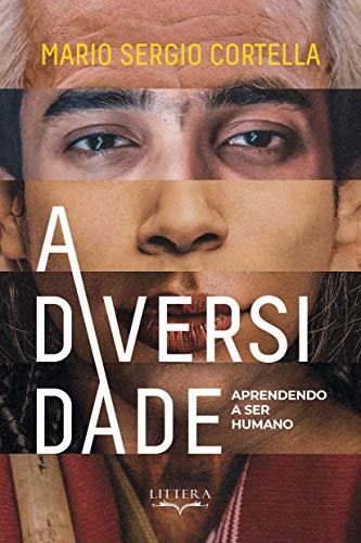 A Diversidade: Aprendendo a Ser Humano: Aprendendo a ser humano
