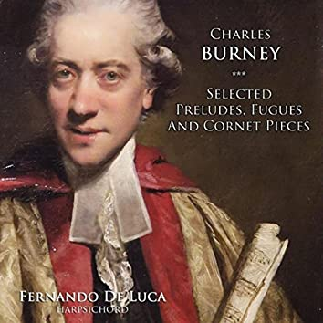 Charles Burney: Selected Preludes, Fugues and Cornet Pieces