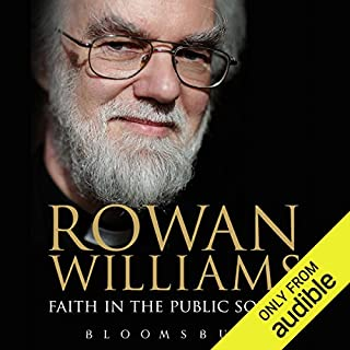 Faith in the Public Square                   By:                                                                                                                                 Rowan Williams                               Narrated by:                                                                                                                                 David George                      Length: 15 hrs and 6 mins     4 ratings     Overall 3.0