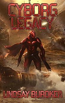 Cyborg Legacy: A Fallen Empire Novel by [Lindsay Buroker]