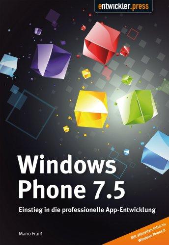 Windows Phone 7.5 - Einstieg in die professionelle App-Entwicklung