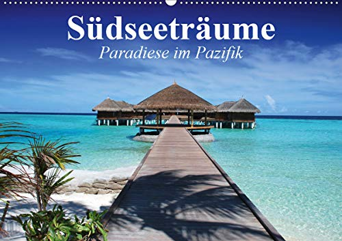Südseeträume. Paradiese im Pazifik (Wandkalender 2021 DIN A2 quer)