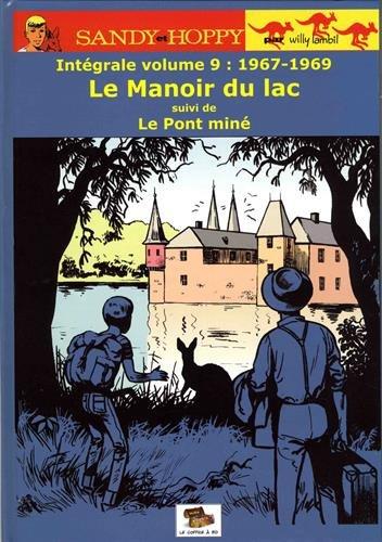 Sandy et Hoppy, Tome 9 : 1967-1969 : Le Manoir du lac suivi de Le Pont miné
