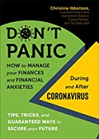 Don't Panic!: How to Manage Your Finances and Financial Anxieties During and After Coronavirus