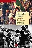 La forza del destino: Storia d'Italia dal 1796 a oggi (Economica Laterza Vol. 644)
