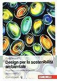 Design di prodotto per la sostenibilità ambientale. Con Contenuto digitale (fornito elettronicamente): 1