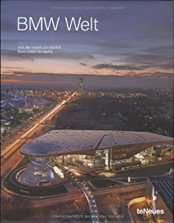 BMW Welt: From Vision to Reality (von der vision zur realitat) (English and German Edition)