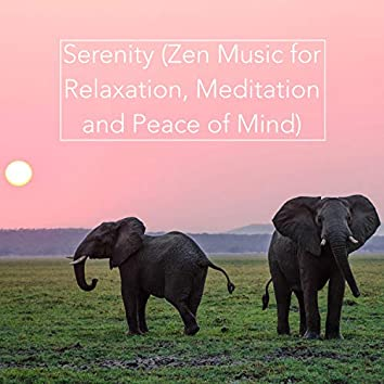 Serenity (Zen Music for Relaxation, Meditation and Peace of Mind)