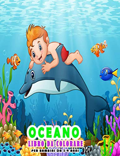 Oceano Libro da colorare per bambini Da 3-9 anni: Vita marina Libri sugli animali dell'oceano per bambini