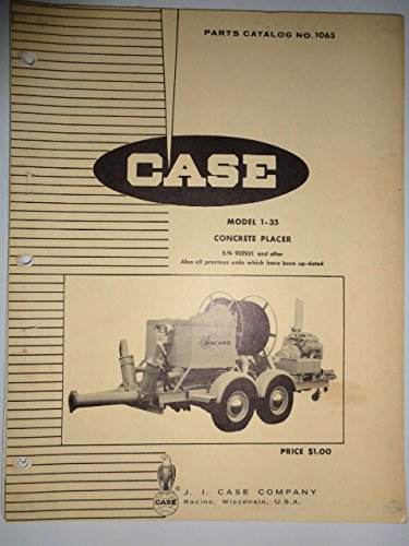 Case 1-35 Concrete Placer (s/n 902931 and after) Parts Catalog Book Manual 5/67