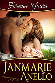Forever Yours: A Regency Historical Romance by [Janmarie Anello]