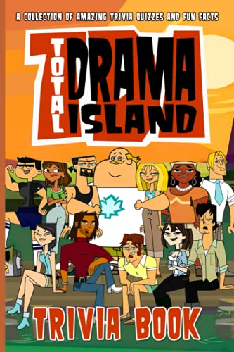 Quizzes Fun Facts Total Drama Island Trivia Book: A Collection Of The Best Trivia From Total Drama Island (Unofficial High Quality)