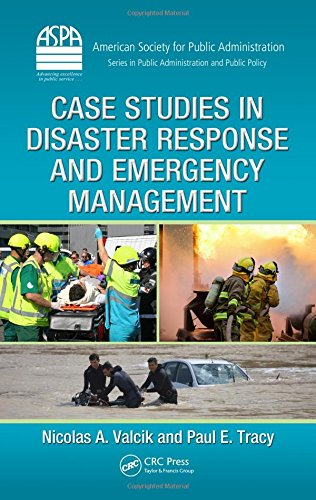 Case Studies in Disaster Response and Emergency Management (ASPA Series in Public Administration and Public Policy)